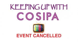 COSIPA April Event Cancellation